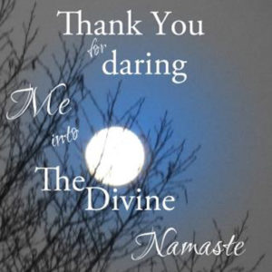 """To The Divine in YOU: Namaste."" —Máirín."