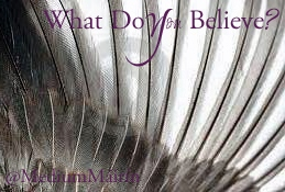 Tell ME: What Do YOU Believe?™